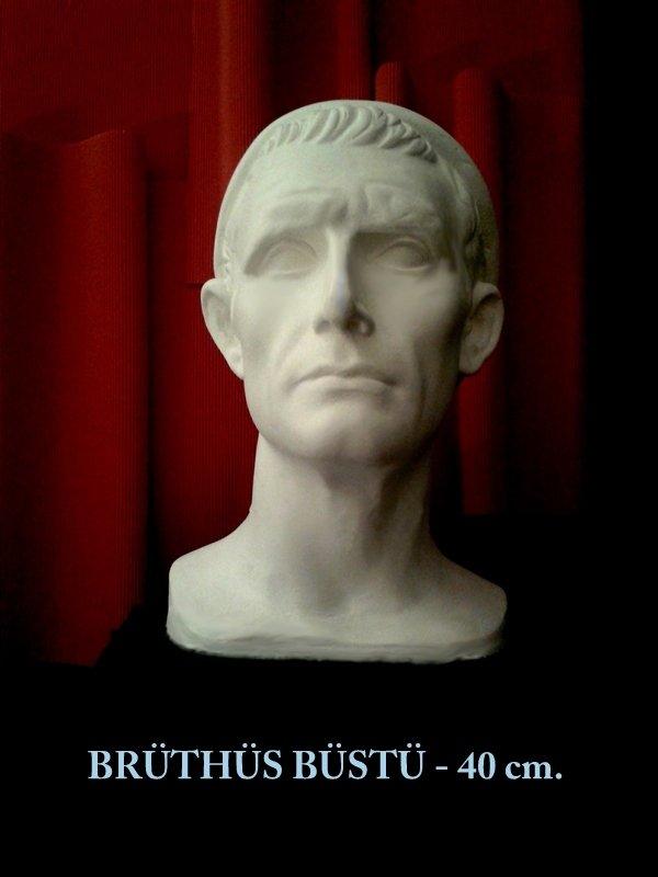 BRÜTHÜS  BÜSTÜ - BUST OF BRUTHUS